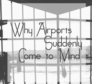 Why Airports Suddenly Come To Mind Poem Cover Photo